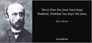 quote-more-than-the-jews-have-kept-shabbat-shabbat-has-kept-the-jews-ahad-ha-am-65-53-51