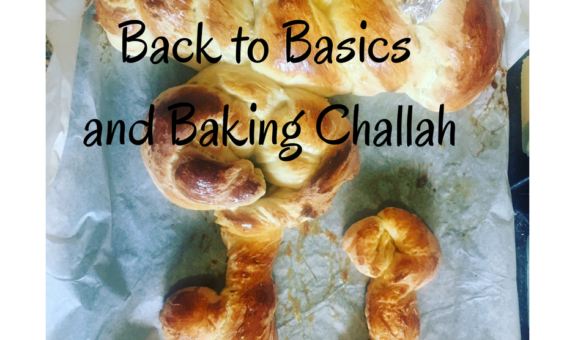 Passover and Back to Basics and Baking Challah