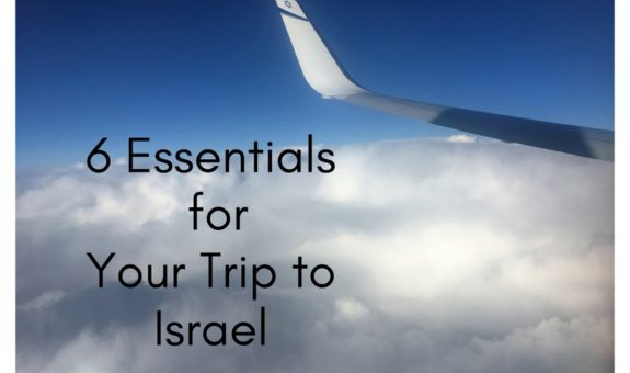 6 Essentials for Your Trip to Israel