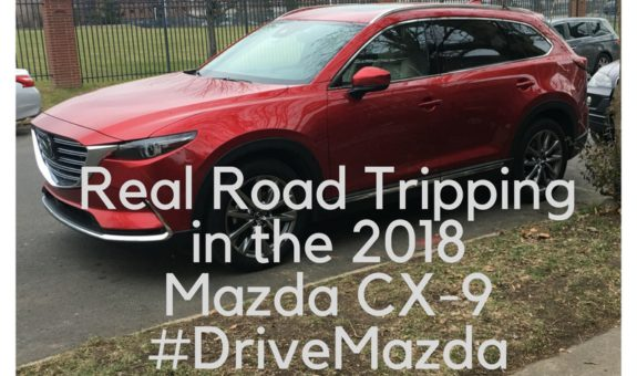 Real Road Tripping in the 2018 Mazda CX-9 #DriveMazda
